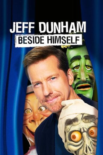 Jeff Dunham: Beside Himself Poster