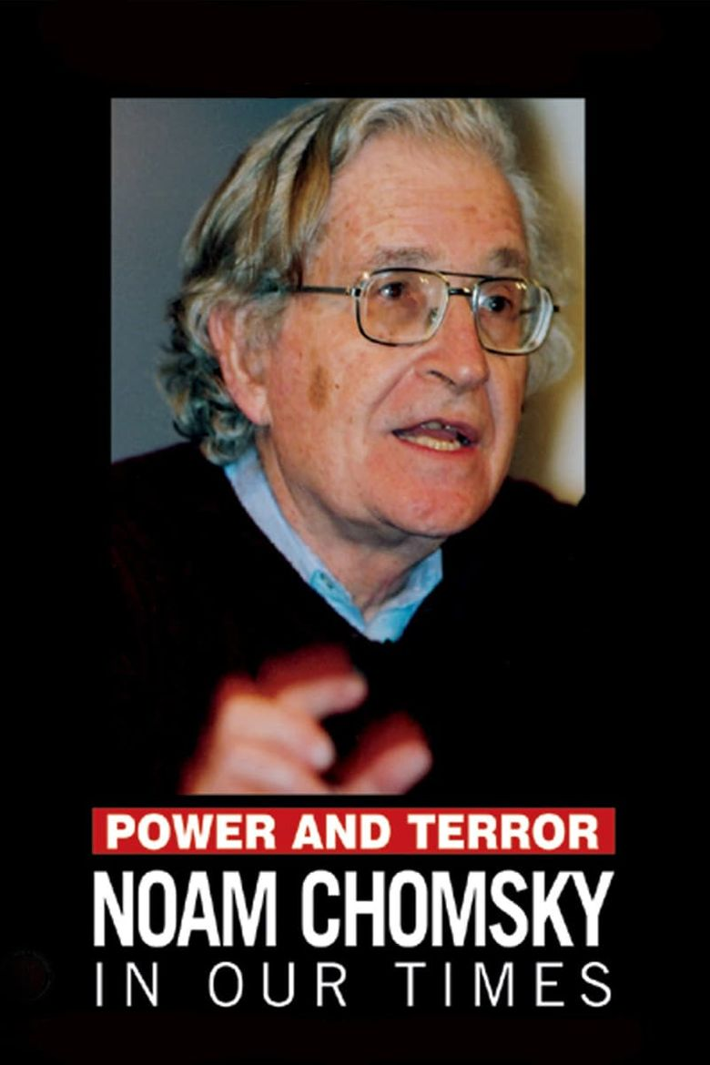 Power and Terror: Noam Chomsky in Our Times Poster