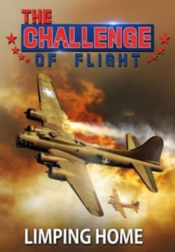 The Challenge of Flight - Limping Home Poster