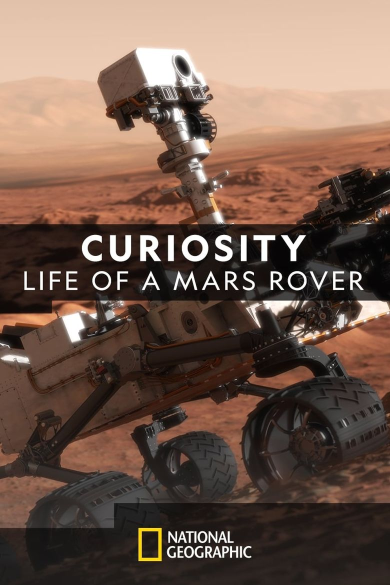 Curiosity: Life of A Mars Rover Poster
