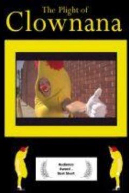 The Plight of Clownana Poster