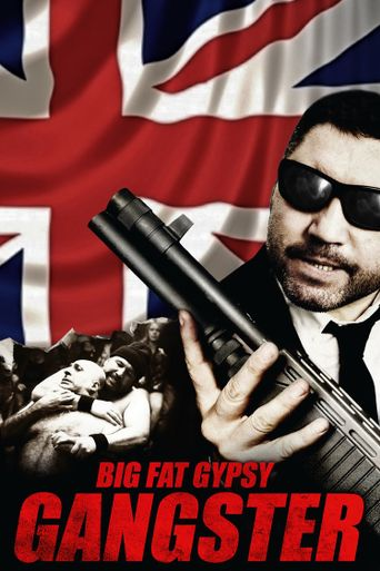 Big Fat Gypsy Gangster Poster