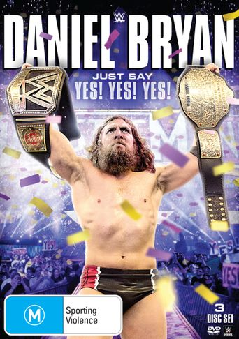 WWE: Daniel Bryan: Just Say Yes! Yes! Yes! Poster