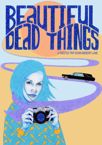 Beautiful Dead Things Poster