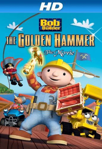 Bob the Builder: Legend of the Golden Hammer Poster