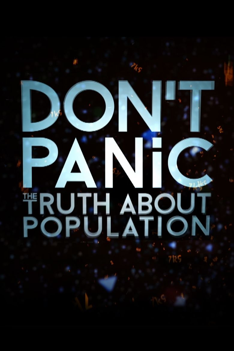Don't Panic: The Truth About Population Poster