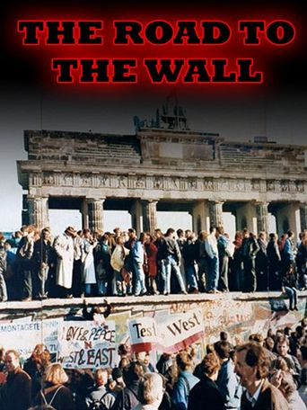 Watch The Road to the Wall