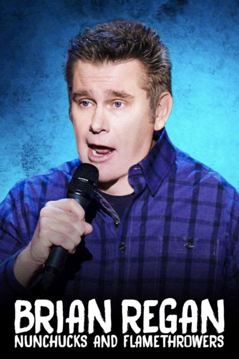 Watch Brian Regan: Nunchucks and Flamethrowers