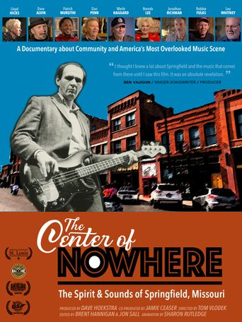The Center of Nowhere (The Spirit & Sounds of Springfield, Missouri) Poster