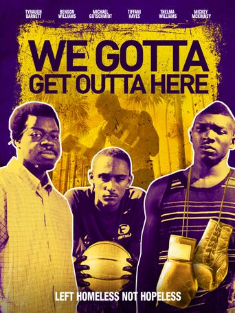 We Gotta Get Out of Here Poster