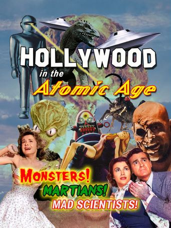 Hollywood in the Atomic Age - Monsters! Martians! Mad Scientists! Poster