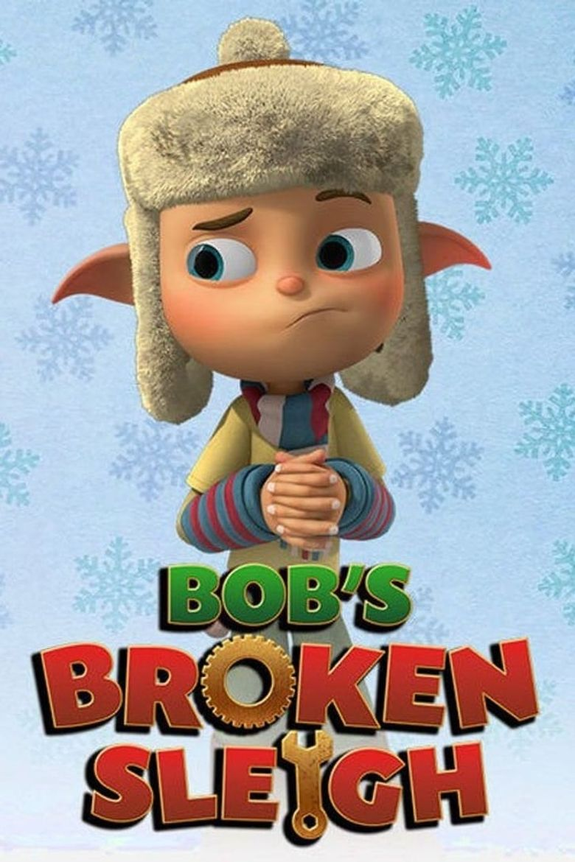 Bob's Broken Sleigh Poster