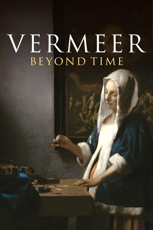 Vermeer: Beyond Time Poster