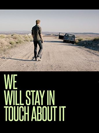 We Will Stay in Touch about It Poster