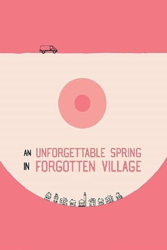 An Unforgettable Spring in a Forgotten Village Poster