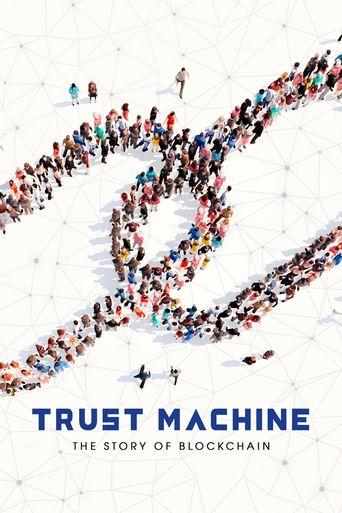 Trust Machine: The Story of Blockchain Poster