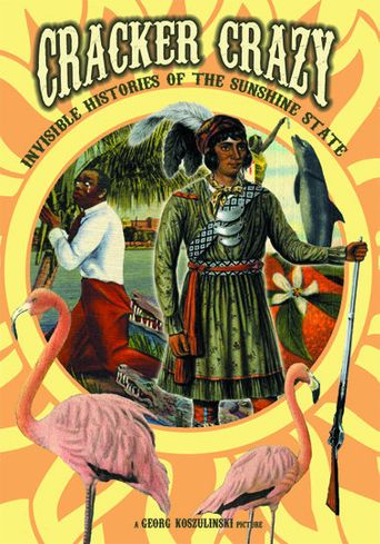 Cracker Crazy: Invisible Histories of the Sunshine State Poster