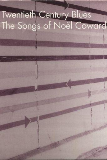 Twentieth Century Blues: The Songs of Noël Coward Poster