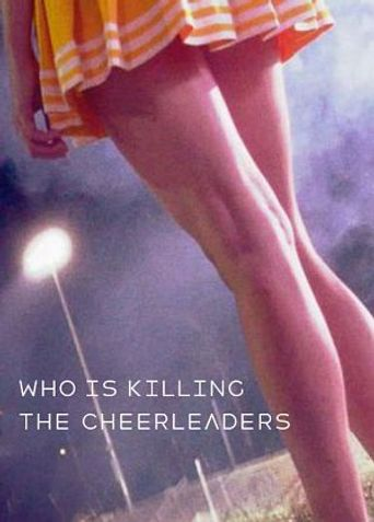 Who Is Killing the Cheerleaders? Poster
