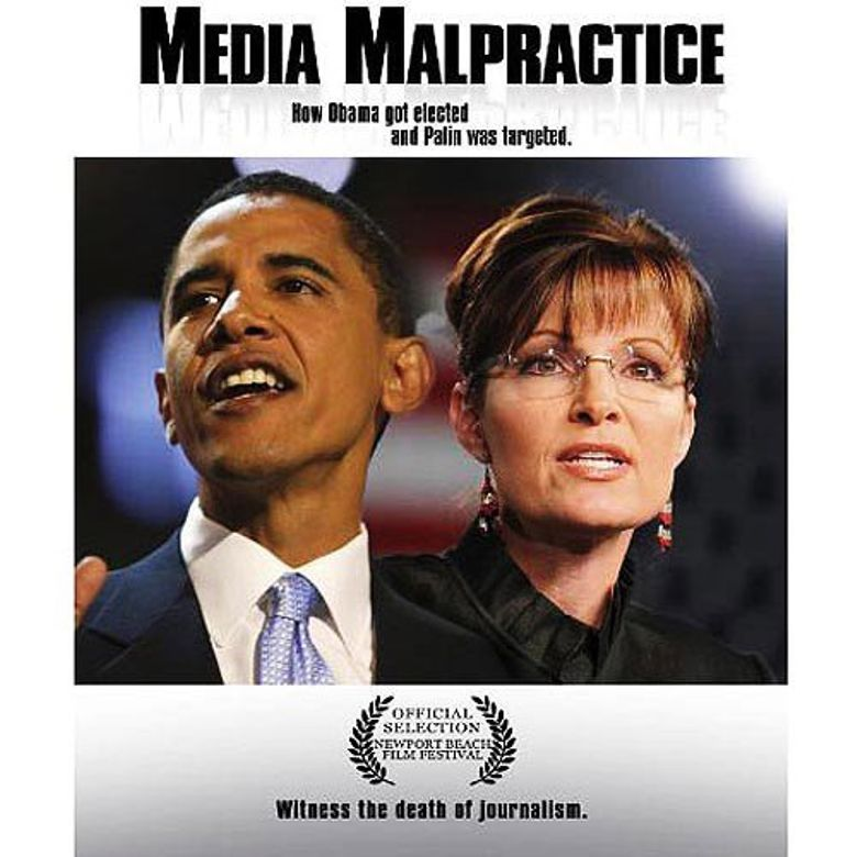 Media Malpractice: How Obama Got Elected and Palin Was Targeted Poster
