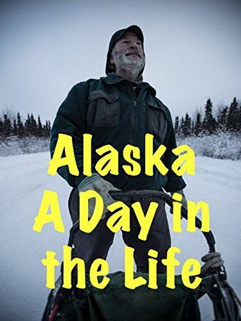 Alaska: A Day in the Life Poster
