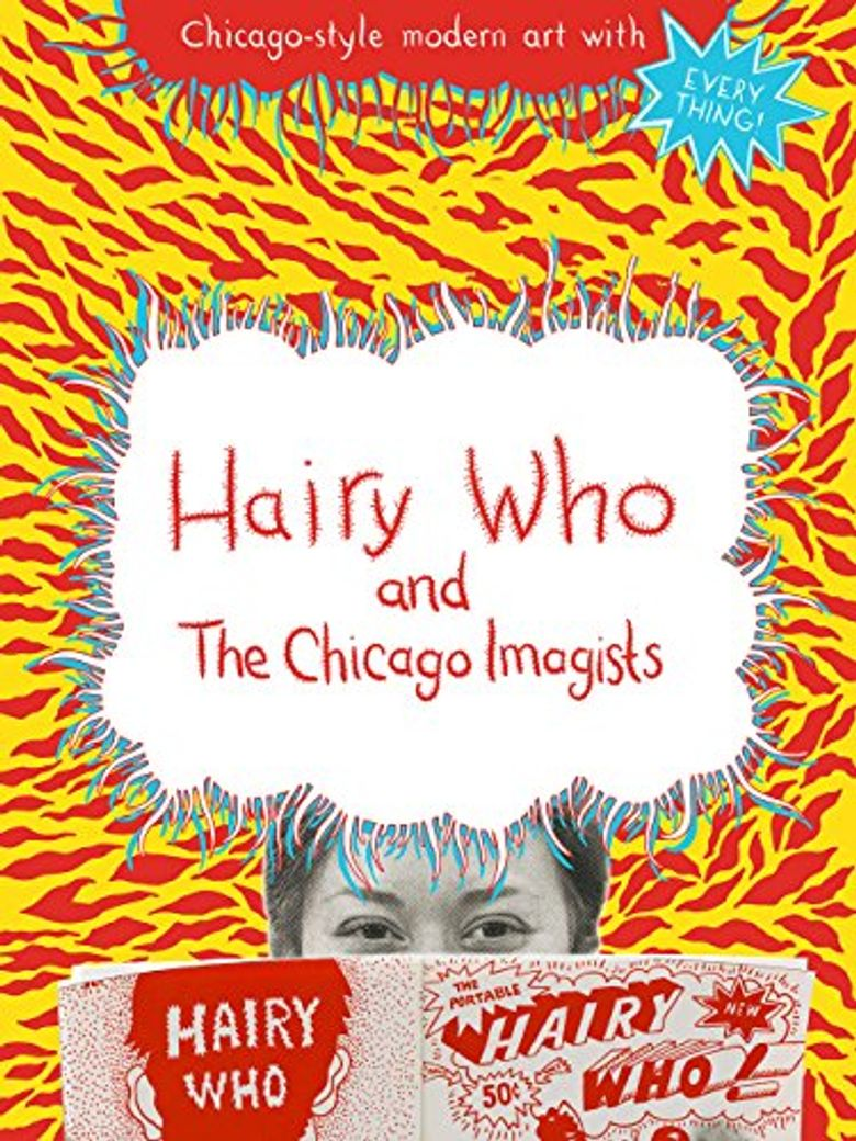 Watch Hairy Who & The Chicago Imagists