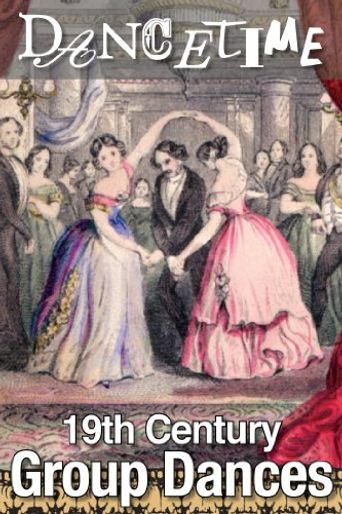 How to Dance Through Time: Vol. 6: A 19th Century Ball: The Charm of Group Dances Poster