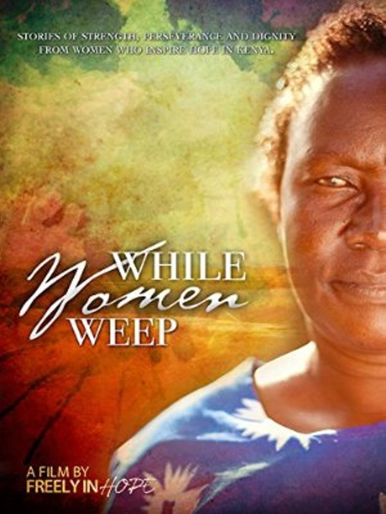 While Women Weep Poster