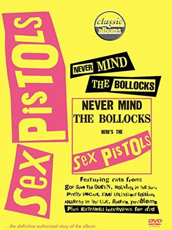 Classic Albums: Sex Pistols - Never Mind The Bollocks, Here's The Sex Pistols Poster