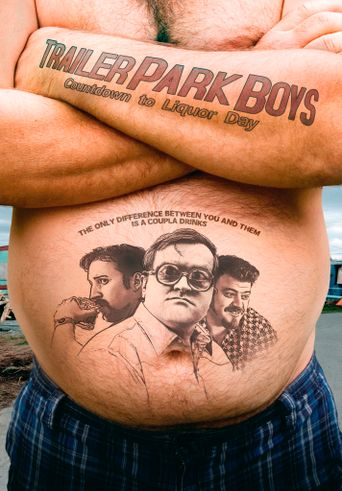 Trailer Park Boys: Countdown to Liquor Day Poster