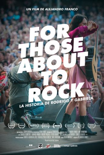 For Those About to Rock. The Story of Rodrigo y Gabriela Poster