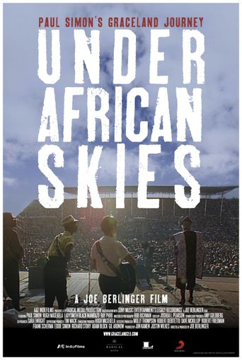 Paul Simon - Under African Skies (Graceland 25th Anniversary Film) Poster