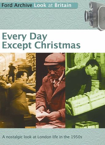 Every Day Except Christmas Poster