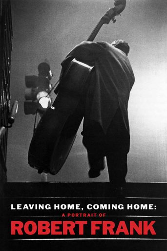 Leaving Home, Coming Home: A Portrait of Robert Frank Poster