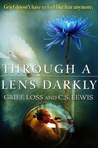 Through a Lens Darkly: Grief, Loss and C.S. Lewis Poster