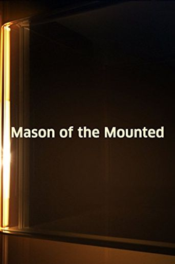 Mason of the Mounted Poster