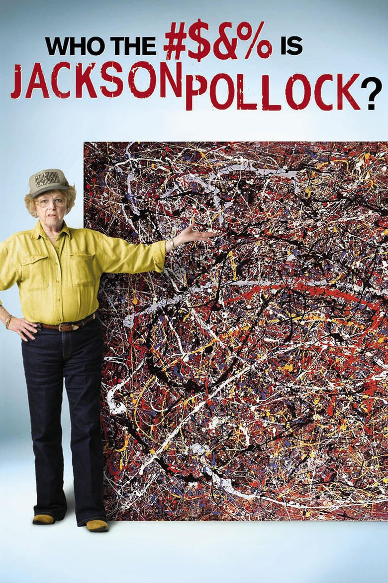 Who the #$&% Is Jackson Pollock? Poster
