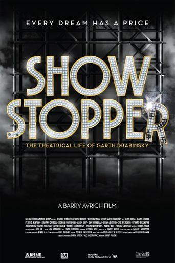 Show Stopper: The Theatrical Life of Garth Drabinsky Poster