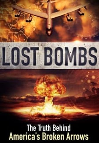 Lost Bombs: The True Story of America's Broken Arrows Poster