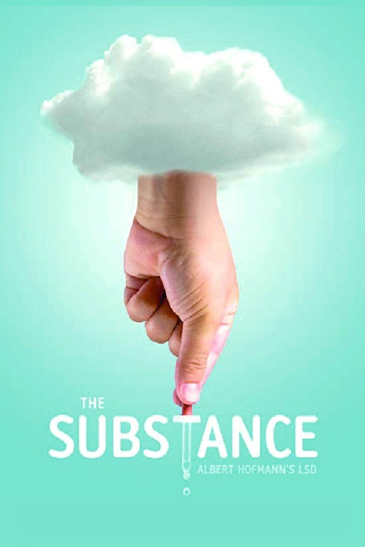 Watch The Substance: Albert Hofmann's LSD