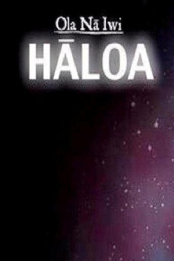 Ola Nā Iwi: Hāloa Poster