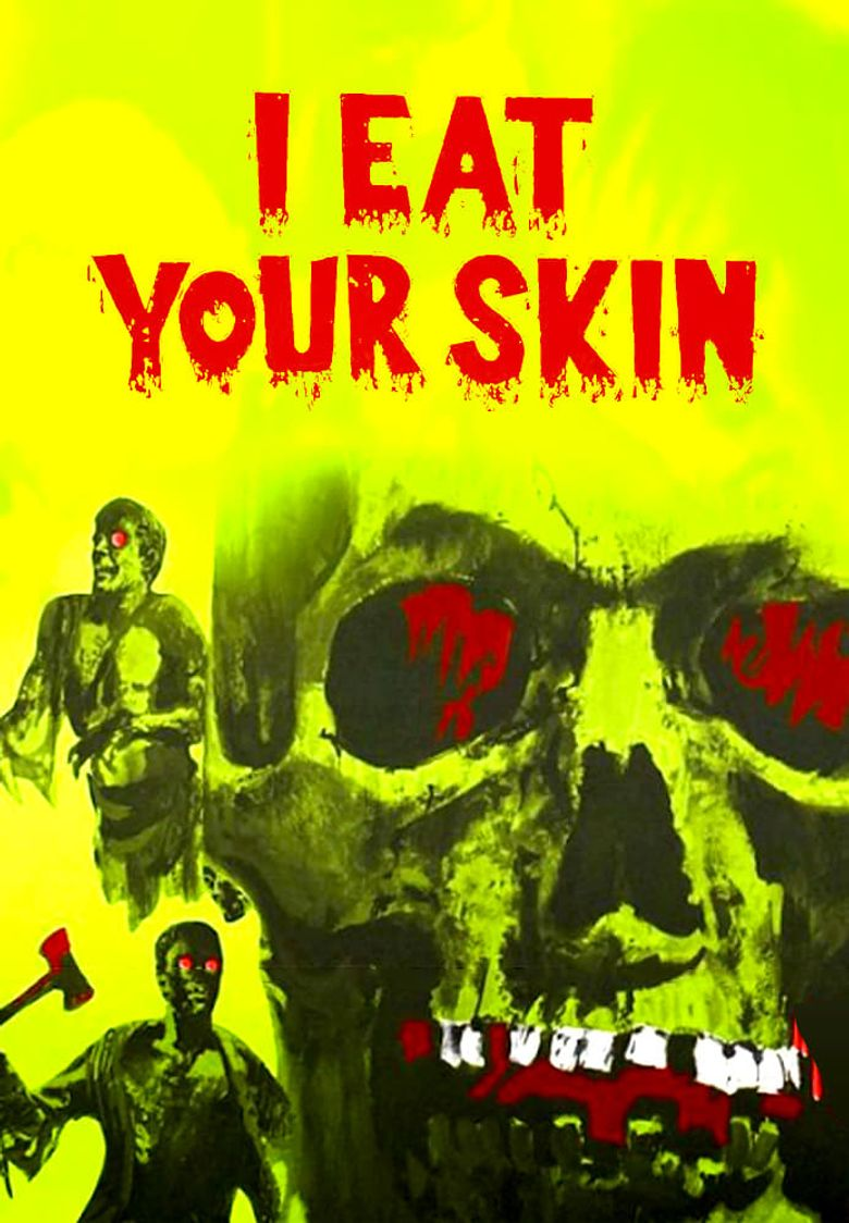 I Eat Your Skin Poster