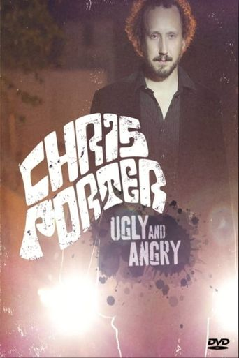 Chris Porter: Ugly and Angry Poster