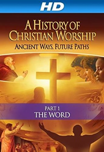 History of Christian Worship: Part 1, The Word Poster