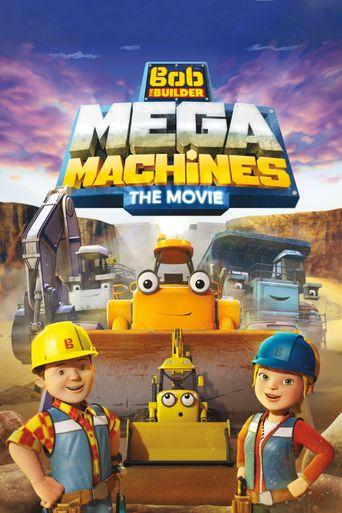 Bob the Builder: Mega Machines - The Movie Poster