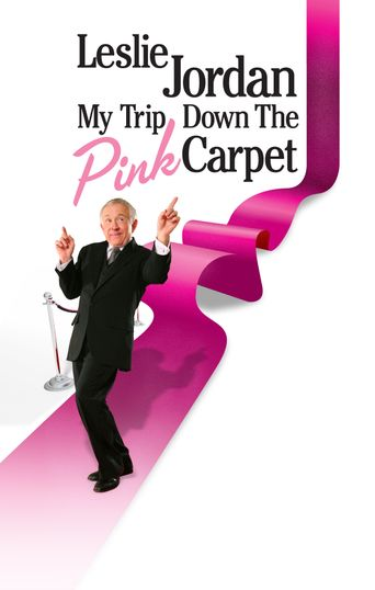 Leslie Jordan: My Trip Down the Pink Carpet Poster