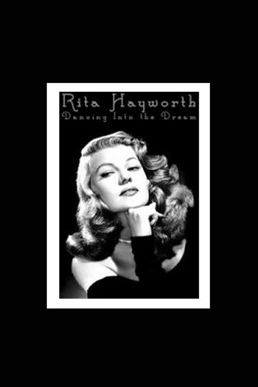 Rita Hayworth: Dancing Into the Dream Poster