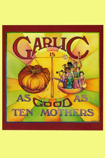 Garlic Is as Good as Ten Mothers Poster