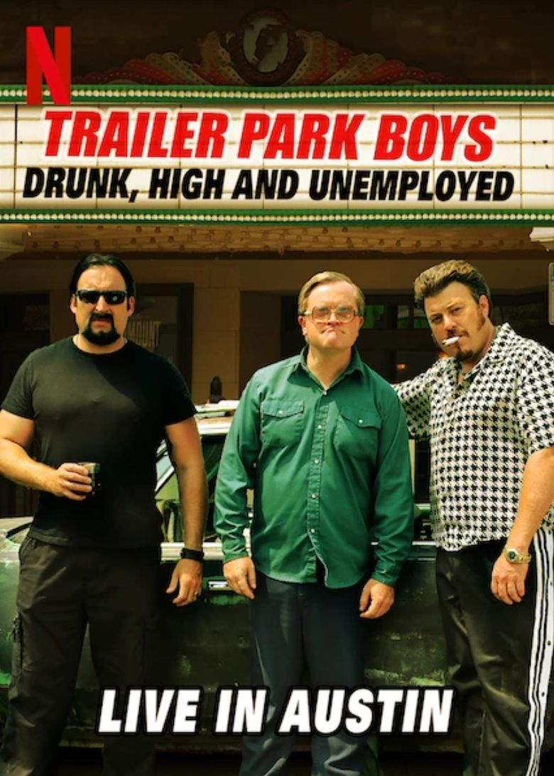 Trailer Park Boys: Drunk, High and Unemployed: Live In Austin Poster