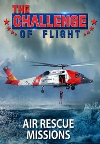 The Challenge of Flight - Air Rescue Missions Poster